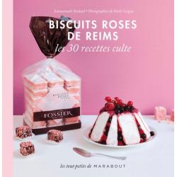 Livre Biscuits Roses de Reims, les 30 recettes cultes
