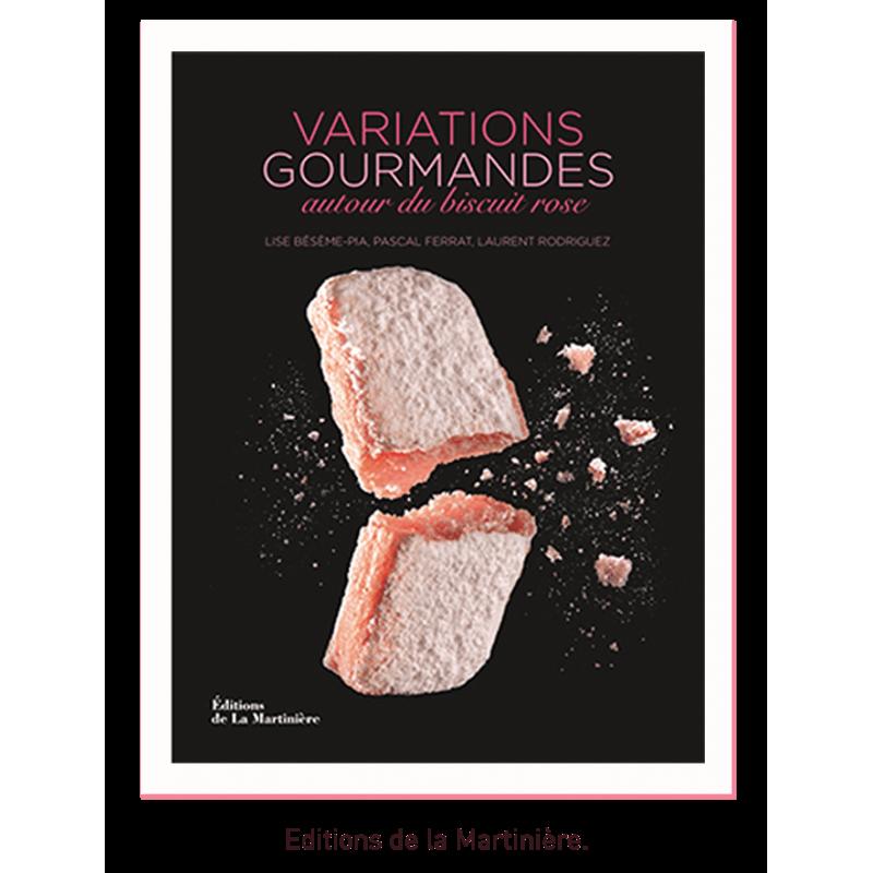 Livre Variations gourmandes autour du Biscuit Rose